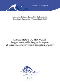 DIDACTIQUE DU FRANCAIS LANGUE MATERNELLE, LANGUE ETRANGERE ET LANGUE SECONDE : VERS UN NOUVEAU PARTA