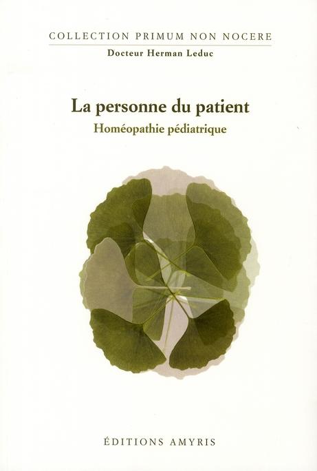 LA PERSONNE DU PATIENT - HOMEOPATHIE PEDIATRIQUE