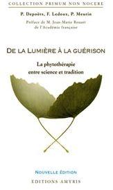DE LA LUMIERE A LA GUERISON - LA PHYTOTHERAPIE ENTRE SCIENCE ET TRADITION