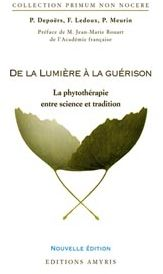 DE LA LUMIERE A LA GUERISON - LA PHYTOTHERAPIE ENTRE SCIENCE ET TRADITION