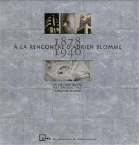 A LA RENCONTRE D'ADRIEN BLOMME 1878-1940 /FRANCAIS/ANGLAIS