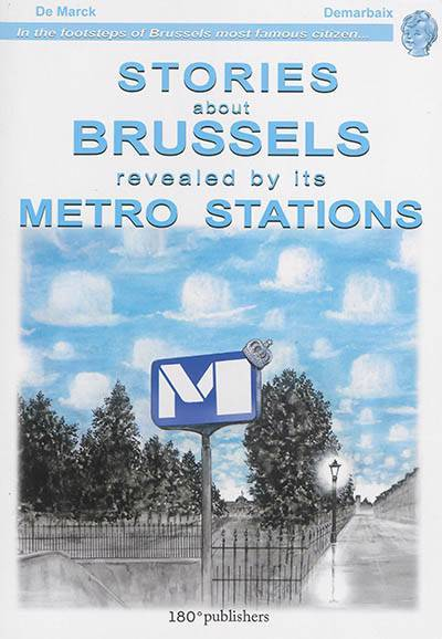 SHORT STORIES FROM BRUSSELS ALONG THE METRO STATIONS