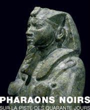 PHARAONS NOIRS