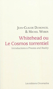 WHITEHEAD OU LE COSMOS TORRENTIEL INTRODUCTIONS A PROCES ET REALITE