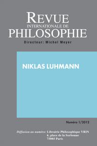 REVUE INTERNATIONALE DE PHILOSOPHIE 259 (1-2012) NIKLAS LUHMANN