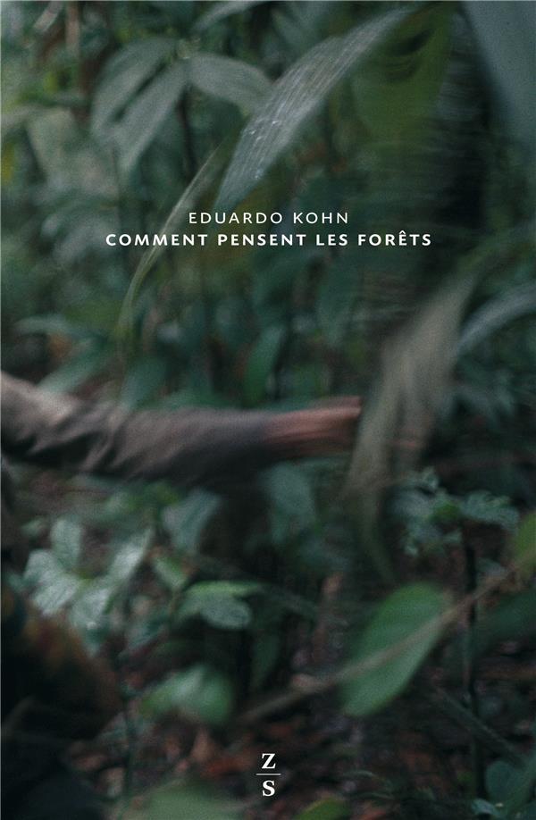 COMMENT PENSENT LES FORETS - VERS UNE ANTHROPOLOGIE AU-DELA DE L'HUMAIN