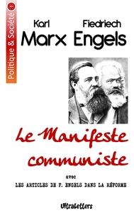 POLITIQUE & SOCIETE - T01 - LE MANIFESTE COMMUNISTE - AVEC LES ARTICLES DE F. ENGELS DANS LA REFORME
