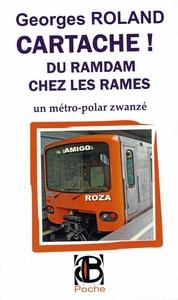 CARTACHE! DU RAMDAM CHEZ LES RAMES - METRO-POLAR ZWANZE