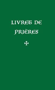 LIVRET DE PRIERES
