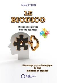 BIODICO (LE) : DICTIONNAIRE ABREGE DU SENS DES MAUX