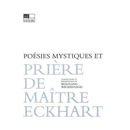 POESIES MYSTIQUES ET PRIERE DE MAITRE ECKHART