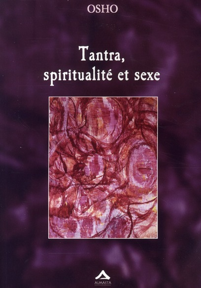 TANTRA, SPIRITUALITE ET SEXE