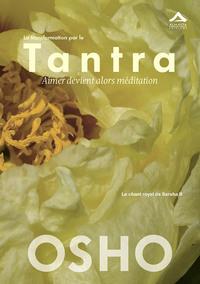 TRANSFORMATION PAR LE TANTRA (LA) : AIMER DEVIENT ALORS MEDITATION, LE CHANT ROYAL DE SAHARA II