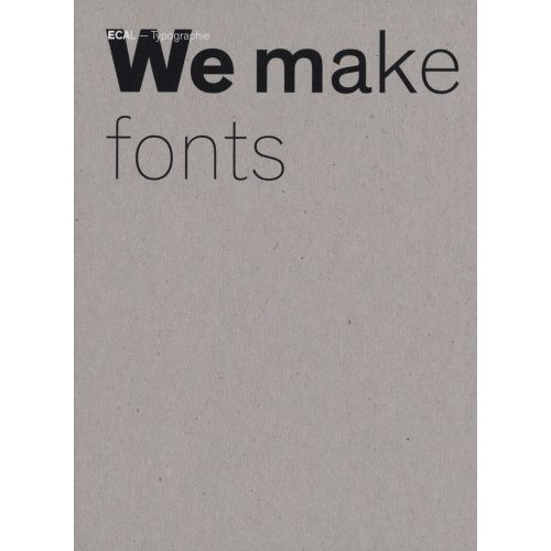 ECAL TYPOGRAPHY - WE MAKE FONTS