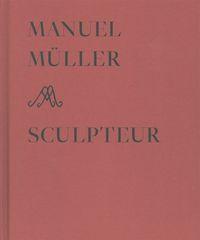 MANUEL MULLER SCULPTEUR