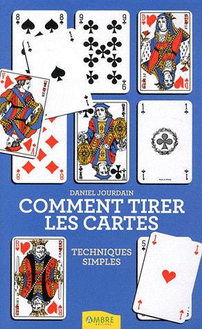 COMMENT TIRER LES CARTES - TECHNIQUES SIMPLES