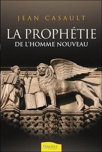 LA PROPHETIE DE L'HOMME NOUVEAU