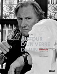 PHOTOGRAPHIES AUTOUR D'UN VERRE DE VIN - WINE AND FRIENDS