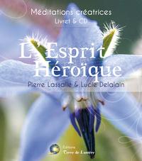 L'ESPRIT HEROIQUE - MEDITATIONS CREATRICES - LIVRE & CD