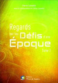 REGARDS SUR LES DEFIS D'UNE EPOQUE TOME 1