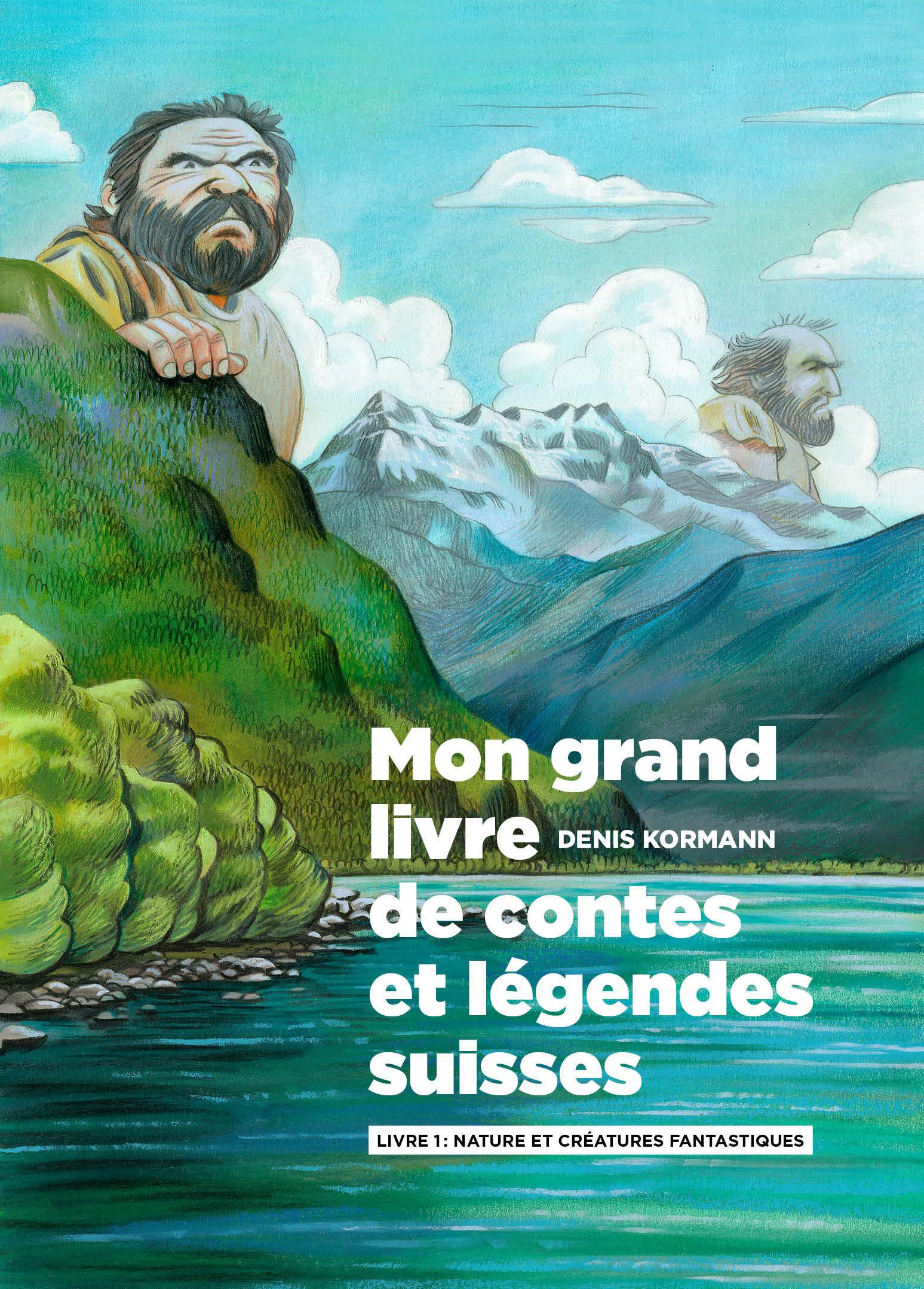 MON GRAND LIVRE DE CONTES ET LEGENDES SUISSES