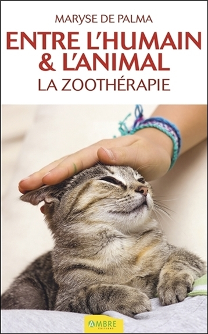 ENTRE L'HUMAIN & L'ANIMAL - LA ZOOTHERAPIE