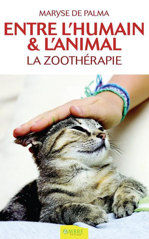 ENTRE L'HUMAIN & L'ANIMAL - LA ZOOTHERAPIE