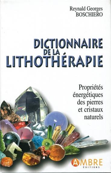 DICTIONNAIRE DE LA LITHOTHERAPIE - EDITION DE LUXE CARTONNEE