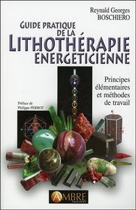 GUIDE PRATIQUE DE LA LITHOTHERAPIE ENERGETICIENNE