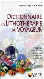 DICTIONNAIRE DE LITHOTHERAPIE DU VOYAGEUR