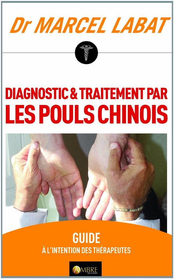 DIAGNOSTIC & TRAITEMENT PAR LES POULS CHINOIS