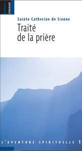 DIALOGUE : TRAITE DE LA PRIERE