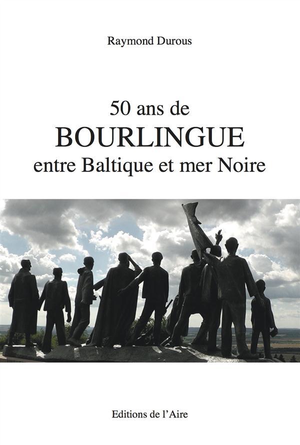 50 ANS DE BOURLINGUE ENTRE BALTIQUE ET MER NOIRE