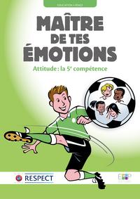 MAITRE DE TES EMOTIONS - ATTITUDE : LA 5E COMPETENCE