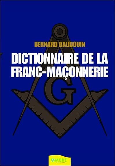 DICTIONNAIRE DE LA FRANC-MACONNERIE