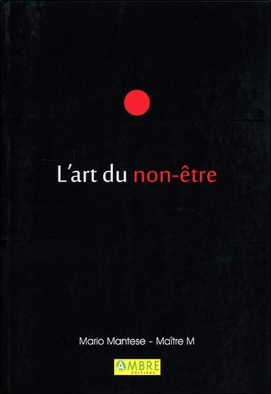 L'ART DU NON-ETRE