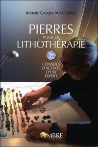 PIERRES POUR LA LITHOTHERAPIE - CONSEILS D'ACHAT D'UN EXPERT