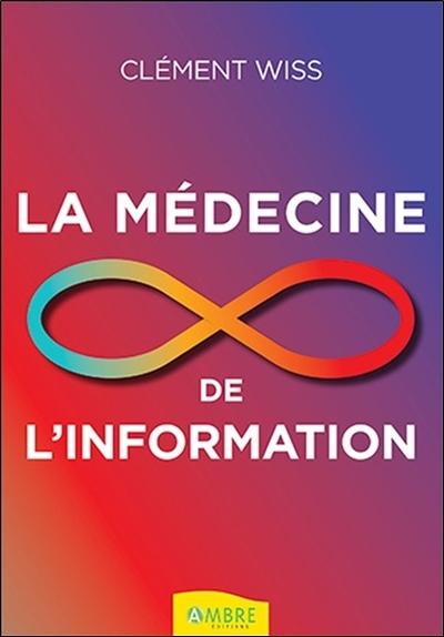 LA MEDECINE DE L'INFORMATION