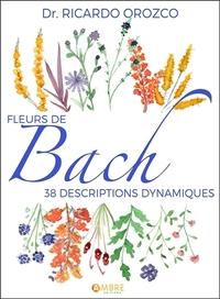 FLEURS DE BACH - 38 DESCRIPTIONS DYNAMIQUES