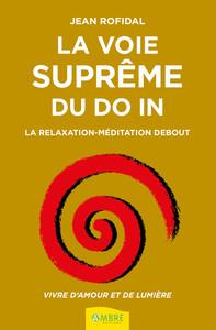 LA VOIE SUPREME DU DO IN - LA RELAXATION-MEDITATION DEBOUT