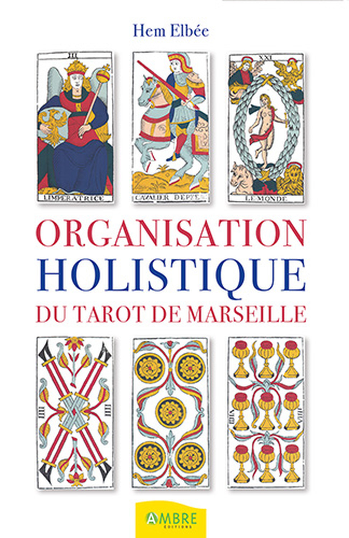 ORGANISATION HOLISTIQUE DU TAROT DE MARSEILLE