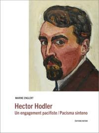 HECTOR HODLER - UN ENGAGEMENT PACIFISTE / PACISMA SINTENO