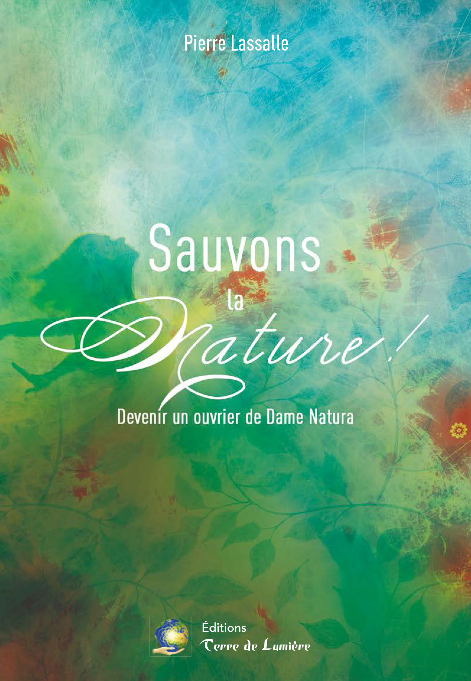 SAUVONS LA NATURE ! DEVENIR UN OUVRIER DE DAME NATURA
