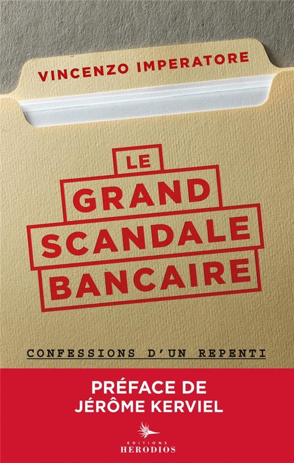 Le grand scandale bancaire - confessions d'un repenti