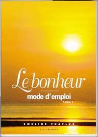 BONHEUR - MODE D'EMPLOI T1
