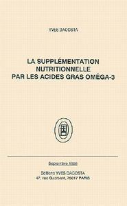 LA SUPPLEMENTATION NUTRITIONNELLE PAR LES ACIDES GRAS OMEGA 3