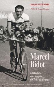 MARCEL BIDOT - SOUVENIRS, OU L'EPOPEE DU TOUR DE FRANCE