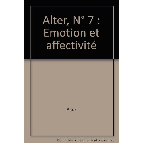 ALTER N. 7, EMOTION ET AFFECTIVITE