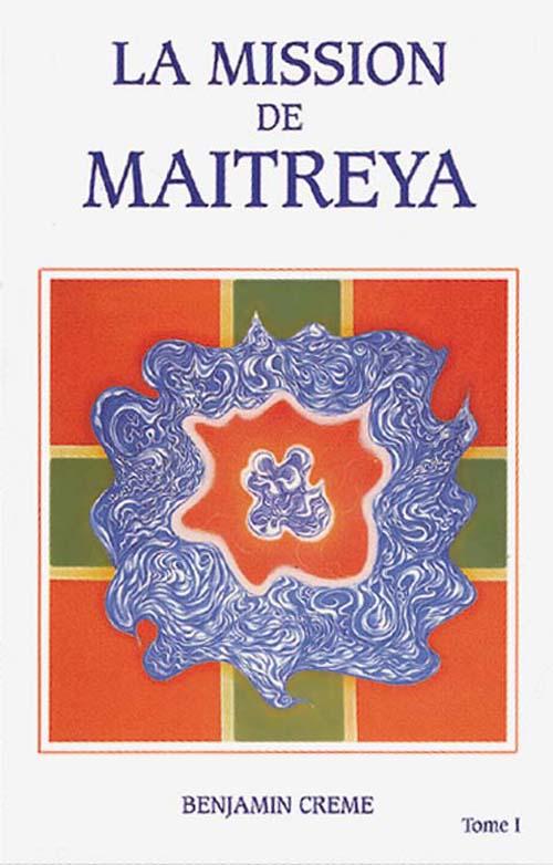 MISSION DE MAITREYA (LA) - TOME 1
