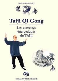 TAIJI QI GONG LES EXERCICES ENERGETIQUES DU TAIJI